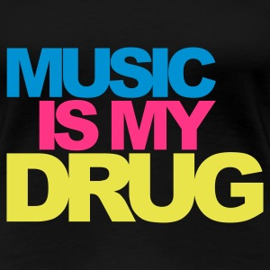 Negro Music Is My Drug V2 Camisetas - Camiseta premium mujer