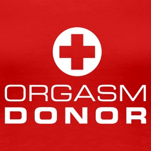 Rood Orgasm donor T-shirts - Vrouwen Premium T-shirt