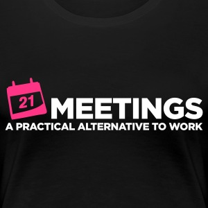 Meetings Alternative to Work (ENG, 2c) - Dame premium T-shirt