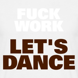 Sand beige Fuck Work Let's Dance Men's Tees - Men's T-Shirt