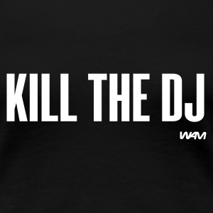 Svart kill the dj by wam T-shirts - Premium-T-shirt dam