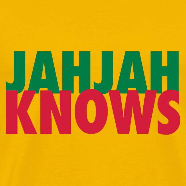 Jah knows