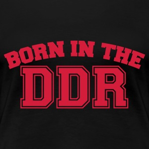 Schwarz Born in the DDR T-Shirts - Frauen Premium T-Shirt