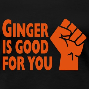 Ginger Is Good For You T-Shirts - Women's Premium T-Shirt