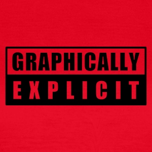 graphically explicit :-: - Frauen T-Shirt