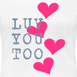 Wit Luv You Too Hearts T-shirts - Vrouwen Premium T-shirt