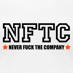 Never fuck the Company - Frauen Premium T-Shirt