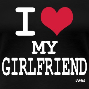 Schwarz i love my girl friend by wam T-Shirts - Frauen Premium T-Shirt