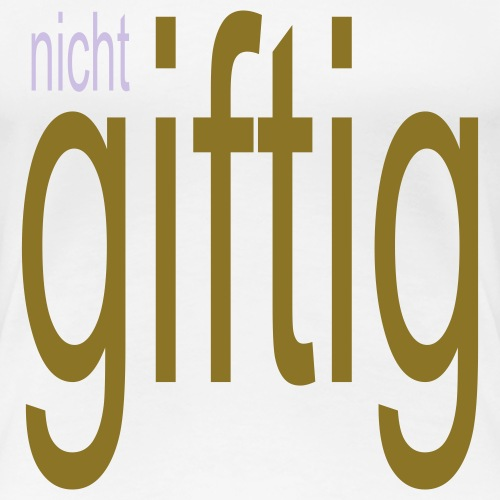 NICHT GIFTIG
