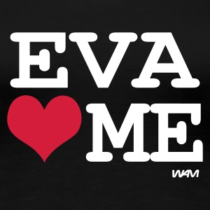 Schwarz eva loves me T-Shirts - Frauen Premium T-Shirt