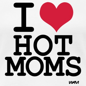 Blanco i love hot moms by wam Camisetas - Camiseta premium mujer