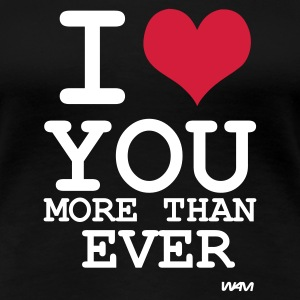 Zwart I love you more than ever by wam T-shirts - Vrouwen Premium T-shirt