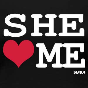 Zwart she love me by wam T-shirts - Vrouwen Premium T-shirt