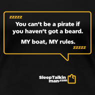 Design ~ WOMENS: You can't be a pirate if you haven't got a beard.