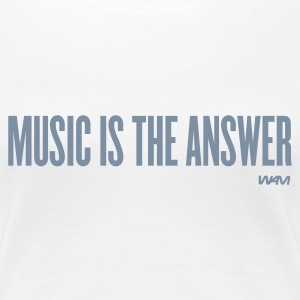 Weiß music is the answer by wam T-Shirts - Frauen Premium T-Shirt