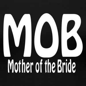 Sort Mother of the Bride T-shirts - Dame premium T-shirt