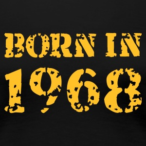 Born in 1968 - Frauen Premium T-Shirt