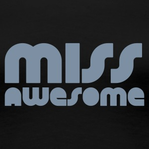 Schwarz miss awesome T-Shirts - Frauen Premium T-Shirt
