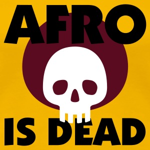 Gelb Afro is dead © T-Shirts - Dame premium T-shirt