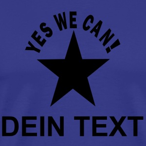 shirt stern und text yes we can! + dein text - Männer Premium T-Shirt