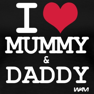 Zwart i love mummy and daddy by wam T-shirts - Vrouwen Premium T-shirt