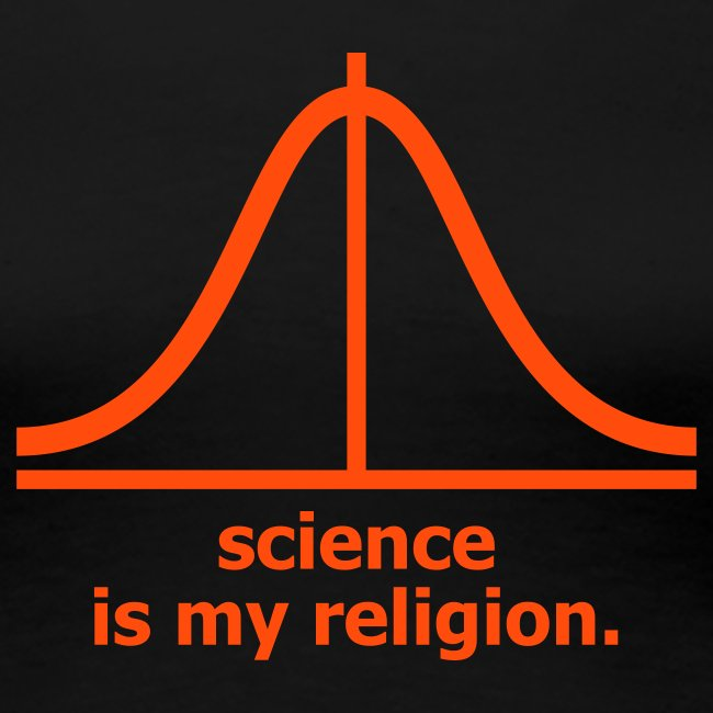 Science is my religion (M)