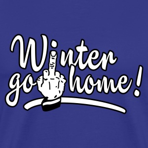 Kongeblå winter go home - winter ade T-shirts - Herre premium T-shirt