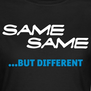 Same Same But Different (1c, NEU) - Frauen T-Shirt