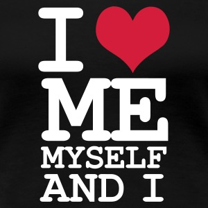 Svart i love me myself and i T-shirts - Premium-T-shirt dam