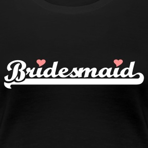 Black Bridesmaid Women's T-Shirts - Women's Premium T-Shirt