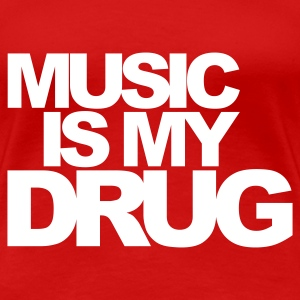 Red Music Is My Drug V1 Women's T-Shirts - Women's Premium T-Shirt