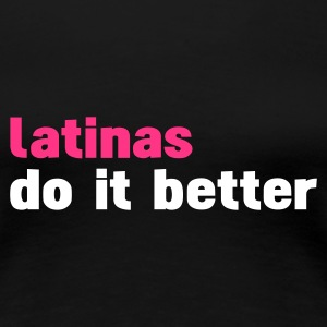 Negro latinas do it better Camisetas - Camiseta premium mujer