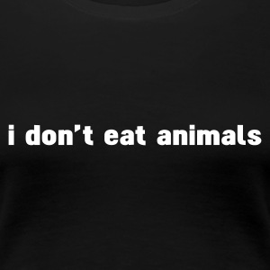 Noir i don't eat animals T-shirts - T-shirt Premium Femme
