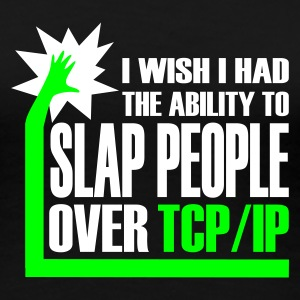 The Administrator - i wish i had the ability to slap people over TCP/IP - Frauen Premium T-Shirt