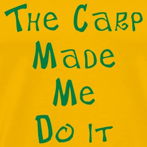 Yellow The Carp made me do it Men's T-Shirts - Men's Premium T-Shirt