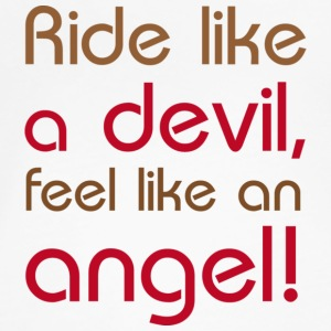 ride like the devil - Frauen Premium T-Shirt