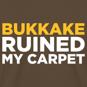 Edelbraun Bukkake Ruined my Carpet 2 (2c) T-Shirts - Männer Premium T-Shirt