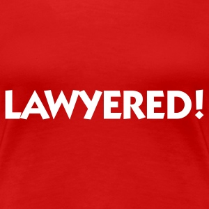 Rot Lawyered (1c) T-Shirts - Frauen Premium T-Shirt