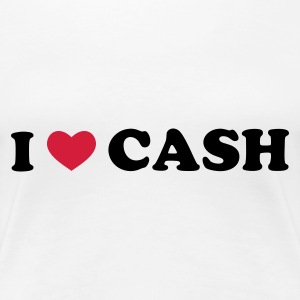 Weiß I Love Cash T-Shirts - Frauen Premium T-Shirt