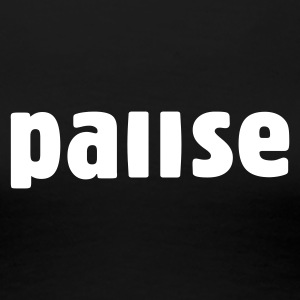 Pause T-Shirt woman - Frauen Premium T-Shirt