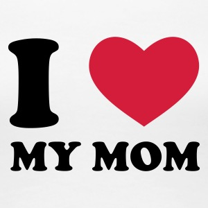 Weiß I Love My Mom T-Shirts - Frauen Premium T-Shirt