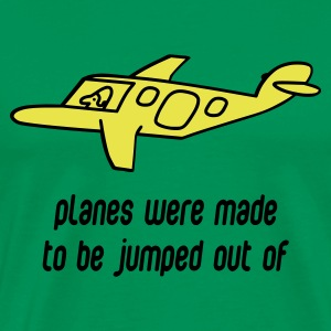 Planes Were Made To Be Jumped Out Of - Men's Premium T-Shirt