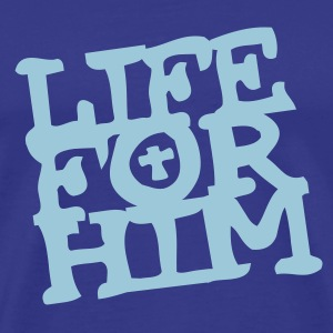 life for Him T-Shirts - Männer Premium T-Shirt