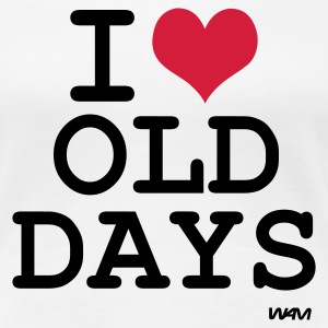 Wit i love old days by wam T-shirts - Vrouwen Premium T-shirt