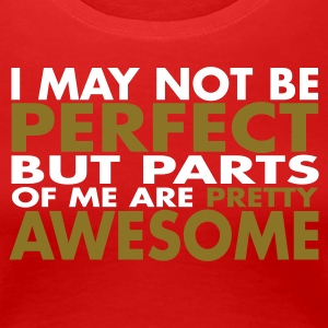 Röd I may not be perfect but parts of me are pretty awesome T-shirts - Premium-T-shirt dam