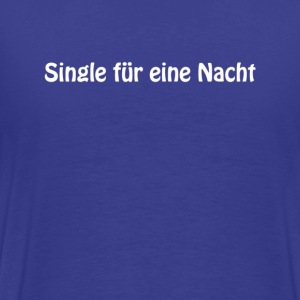 Royalblau single_fuereinenacht_whitetype T-Shirts - Männer Premium T-Shirt