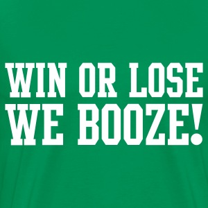 Kelly green win or lose we booze!! Men's T-Shirts - Men's Premium T-Shirt