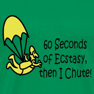 60 Seconds Of Ecstasy Then I Chute! - Men's Premium T-Shirt