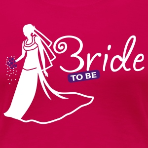 Pink Bride to be T-Shirts - Frauen Premium T-Shirt