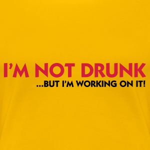 Rosa chiaro I'm not drunk I'm working on it (2c) T-shirt - Maglietta Premium da donna